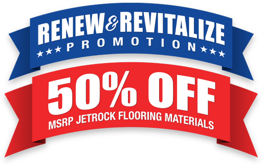 Renew & Revitalize - Save 50% on JetRock Flooring Materials